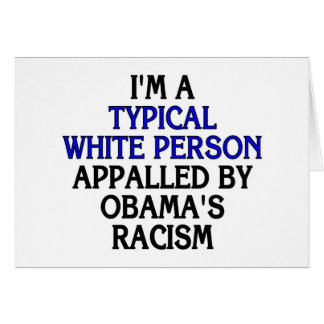 I'm a 'typical white person' appalled by... card