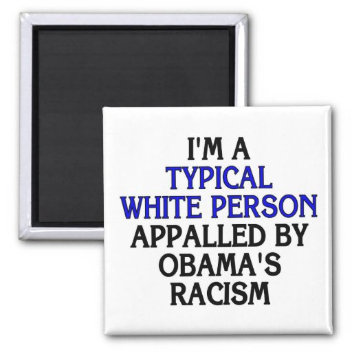 I'm a 'typical white person' appalled by... refrigerator magnet