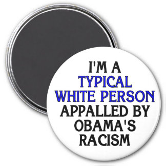 I'm a 'typical white person' appalled by... 7.5 cm round magnet
