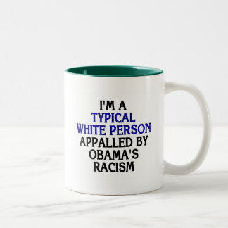 I'm a 'typical white person' appalled by... Two-Tone coffee mug