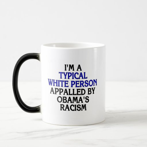 I'm a 'typical white person' appalled by... coffee mug