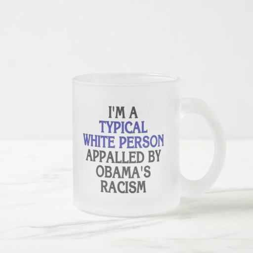 I'm a 'typical white person' appalled by... mugs
