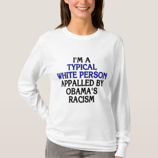 I'm a 'typical white person' appalled by... T-Shirt