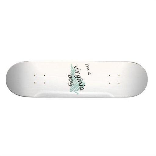 I'm a Virginia Boy Custom Skate Board