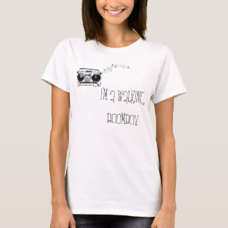 I'm a walking  Boombox T-Shirt