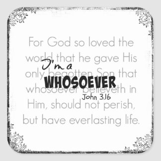 I'm a Whosoever Bible Verse Quote John 3.16 Square Sticker
