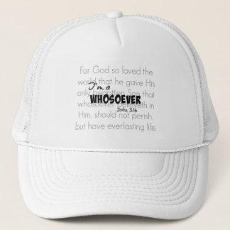 I'm a whosoever Christian Quote John 3.16 Trucker Hat