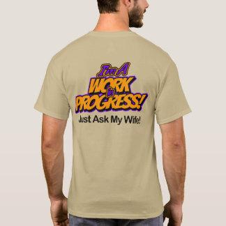 I'm a Work In Progress T-Shirt