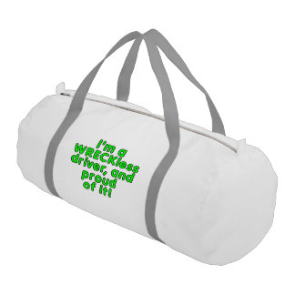 I'm a WRECKless driver and proud of it! Gym Duffel Bag