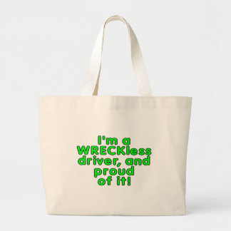 I'm a WRECKless driver and proud of it! Jumbo Tote Bag