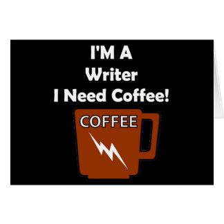 I'M A Writer, I Need Coffee! Card