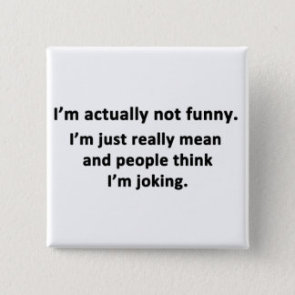 I'm actually not funny. 15 cm square badge