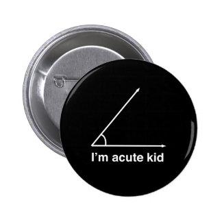 I'm Acute Kid 6 Cm Round Badge