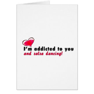 I'm addicted to you and salsa dancing card