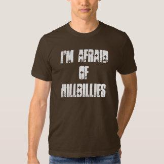 I'm afraid of hillbillies tshirts