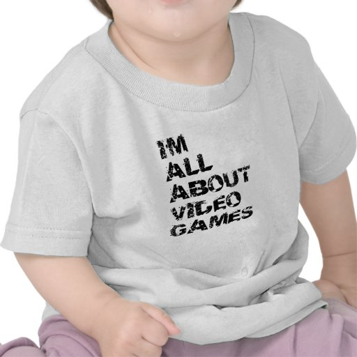 I'm All About Video Games Tee Shirts