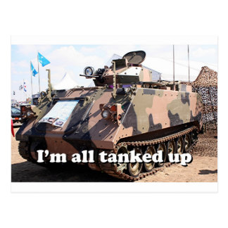 I'm all tanked up: armored military tank postcard