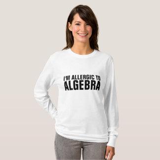 I'M ALLERGIC TO ALGEBRA T-shirts