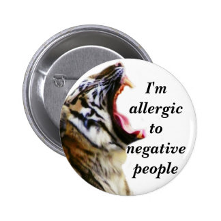 I'm Allergic To Negative People_Button 6 Cm Round Badge