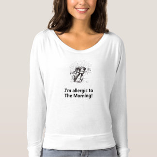 I'm allergic to the morning T-Shirt
