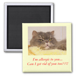 I'm allergic to you.. Magnet