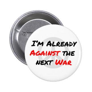 I'm Already Against War Pinback Button