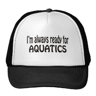 I'm always ready for Aquatics. Hat