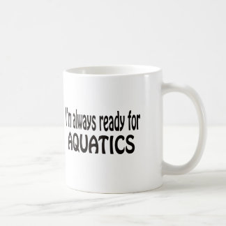 I'm always ready for Aquatics. Mugs