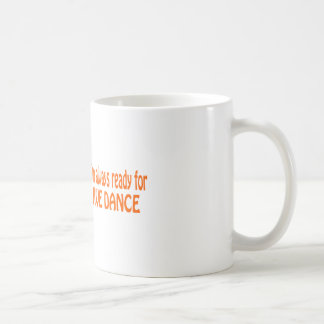I'm always ready for Jive dance Mug