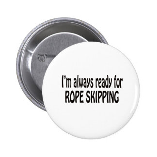 I'm always ready for Rope Skipping Pinback Buttons