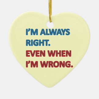 I'm Always Right Ceramic Heart Decoration