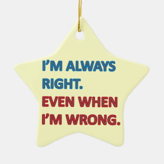 I'm Always Right Ceramic Star Decoration