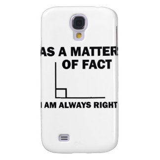 I'm always right galaxy s4 cover