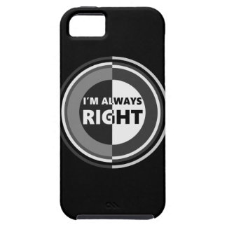 I'm always right. iPhone 5 cover