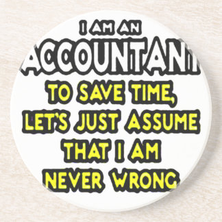 I'M AN ACCOUNTANT, TO SAVE TIME, LET'S ASSUME... COASTER