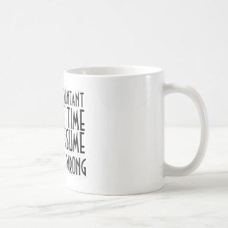 I'M AN ACCOUNTANT, TO SAVE TIME, LET'S ASSUME COFFEE MUG