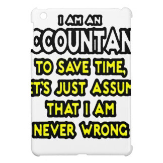 I'M AN ACCOUNTANT, TO SAVE TIME, LET'S ASSUME... iPad MINI COVER