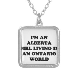 IM AN ALBERTA GIRL LIVING IN AN ONTARIO WORLD SILVER PLATED NECKLACE