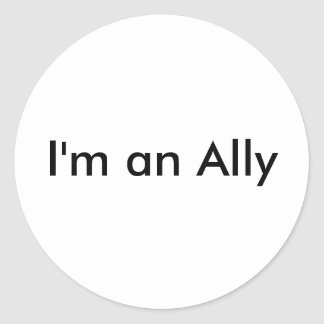 I'm an Ally Classic Round Sticker