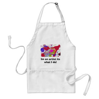 Im an artist its what I do! Adult Apron