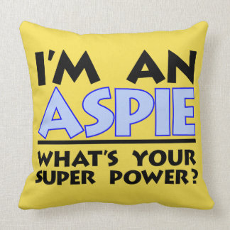 I'm an Aspie What's Your Super Power Cushion