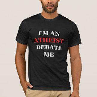 I'M AN ATHEIST DEBATE ME T-Shirt