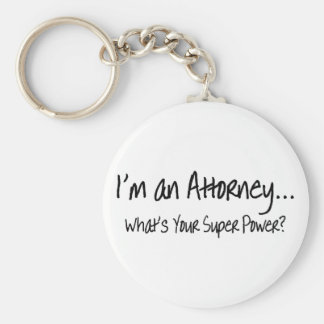 Im An Attorney Whats Your Super Power Key Ring