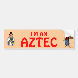 "I'm an Aztec Bumper Sticker ""Soy un azteca"" etique"
