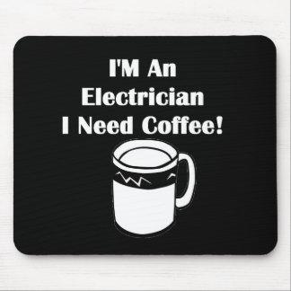 I'M An Electrician, I Need Coffee! Mouse Pad
