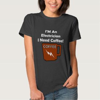 I'M An Electrician, I Need Coffee! T Shirts