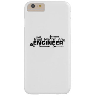 I'm an Engineer , Gift For Engineer Barely There iPhone 6 Plus Case
