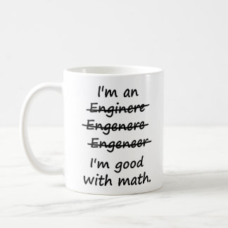 I'm an Engineer I'm Good at Math Basic White Mug