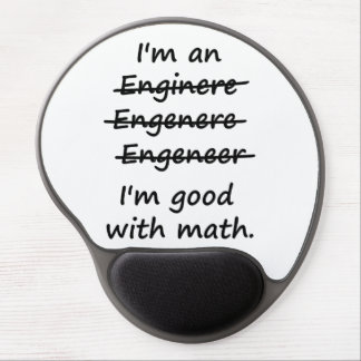 I'm an Engineer I'm Good at Math Gel Mouse Pad