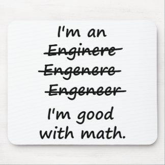 I'm an Engineer I'm Good at Math Mouse Pad